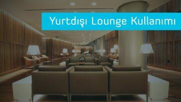 Yurtdışı Lounge Kullanımı